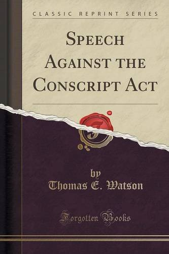 Speech Against the Conscript Act (Classic Reprint)