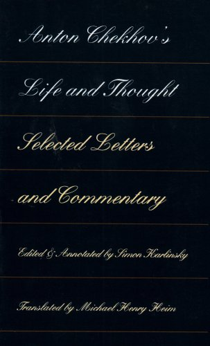Anton Chekhov's Life and Thought: Selected Letters and Commentaries