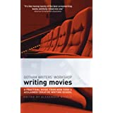 Writing Movies: The Practical Guide from New York's Acclaimed Creative Writing Schoolby Gotham Writers' Workshop