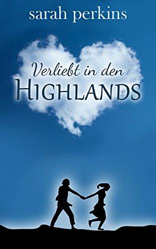 verliebt-in-den-highlands-highlander-liebesromane-deutsch-highlander-romane-deutsch-schottland-liebe