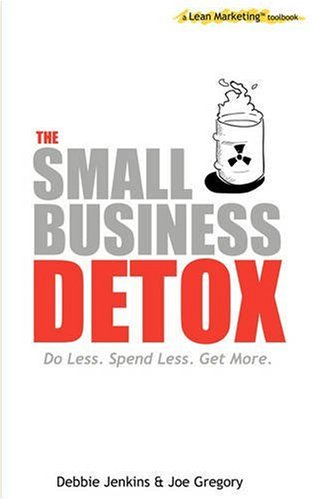 The Small Business Detox (a Lean Marketing toolbook)