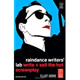 Raindance Writers' Lab: Write + Sell the Hot Screenplayby Elliot Grove