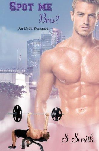 Spot me Bro?: An LGBT Romance