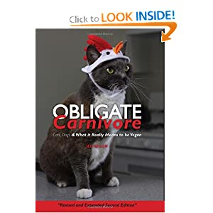 Obligate Carnivore: Cats, Dogs, and What it Really Means to be Vegan Jed Gillen