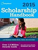 img - for 2170 Programs Offering Private Federal and State Money Scholarship Handbook 2015 (Paperback) - Common book / textbook / text book