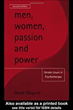 Men Women Passion and Power Gender Issues in Psychotherapy by Marie Maguire