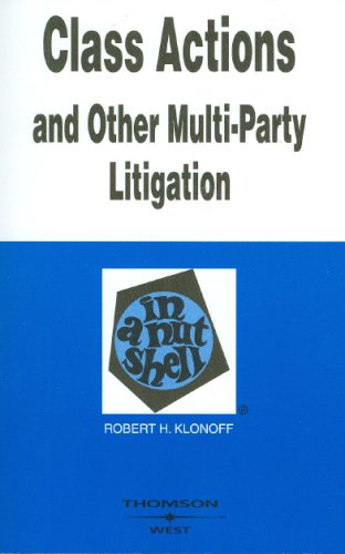 Class Actions and Other Multi-Party Litigation in a Nutshell (In a Nutshell (West Publishing))
