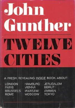 Twelve Cities.1969 First Edition, John Gunther