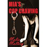 Mia's Cop Craving (Hot Cop Fantasy #1) (Police Officer Fantasies)by Malia Mallory