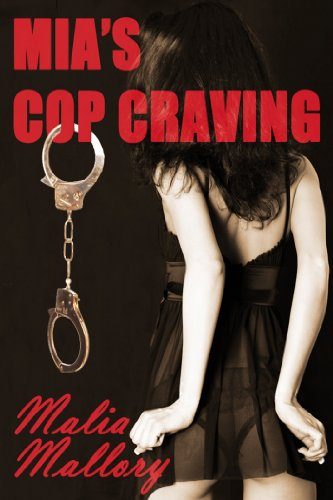 Mia's Cop Craving (Hot Cop Sex Fantasy #1) (Light BDSM) (Police Officer Sex Fantasy) by Malia Mallory