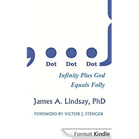 Dot, Dot, Dot: Infinity Plus God Equals Folly (English Edition)