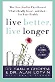 Live Better, Live Longer: The New Studies That Reveal What's Really Good---and Bad---for Your Health