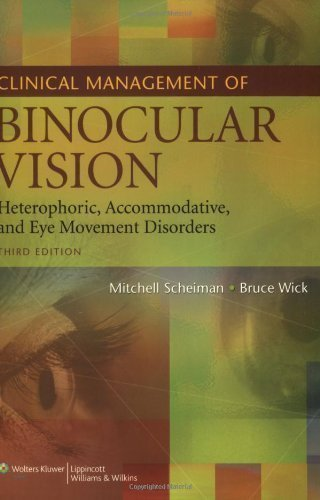 Clinical Management Of Binocular Vision: Heterophoric, Accommodative, And Eye Movement Disorders 3Rd (Third) Edition By Scheiman Od, Mitchell, Wick Od Phd, Bruce [2008]