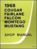 1968 Repair Shop Manual Mustang/Fairlane/Torino/Ranchero/Falcon/Cougar/XR-7/Comet/Montego/MX/Cyclone
