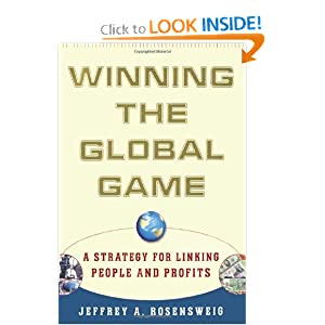 Winning the Global Game: A Strategy for Linking People and Profits