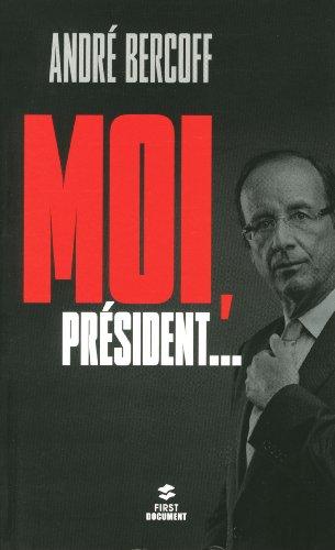 Moi, Président...