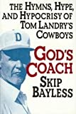 img - for God's Coach: The Hymns, Hype, and Hypocrisy of Tom Landry's Cowboys book / textbook / text book