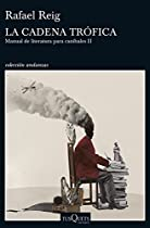 LA CADENA TRÓFICA: MANUAL DE LITERATURA PARA CANÍBALES II (VOLUMEN INDEPENDIENTE) (SPANISH EDITION)