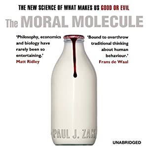 The Moral Molecule | [Paul J. Zak]