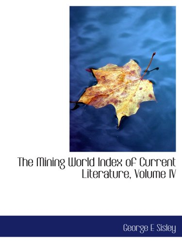 Den Bergbau-World-Index der aktuellen Literatur, Volume IV