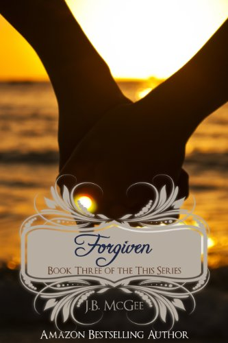 Forgiven (This) by J.B. McGee