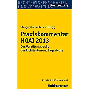 Praxiskommentar HOAI 2013: Das Vergütungsrecht der Architekten und Ingenieure