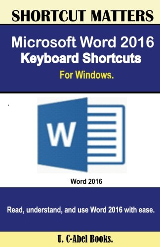 Microsoft Word 2016 Keyboard Shortcuts For Windows (Shortcut Matters) (Windows Keyboard Shortcuts compare prices)