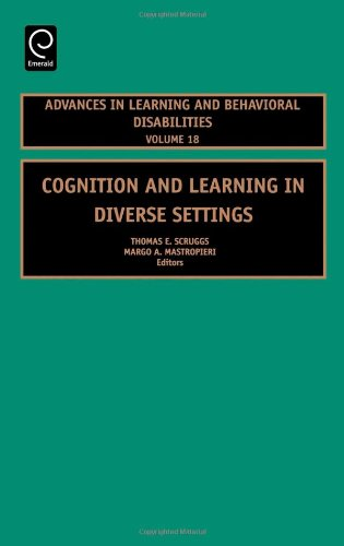 Cognition and Learning in Diverse Settings, Volume 18 (Advances in Learning and Behavioral Disabilities) (Advances in Le