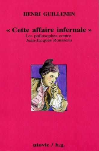Jean-Jacques Rousseau, volume 2, Cette affaire infernale : L'affaire Jean-Jacques Rousseau, David Hume, 1766