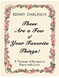 img - for These Are a Few of Your Favorite Things: A Treasury of Recipes to Enjoy With Love book / textbook / text book