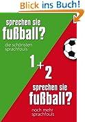Sprechen Sie Fußball I & II: Alle Sprachfouls in einem Band von Günther Eisenhuber