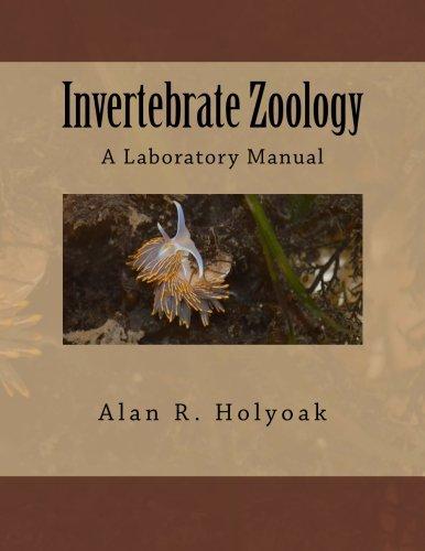Invertebrate Zoology: A Laboratory Manual, by Alan R. Holyoak