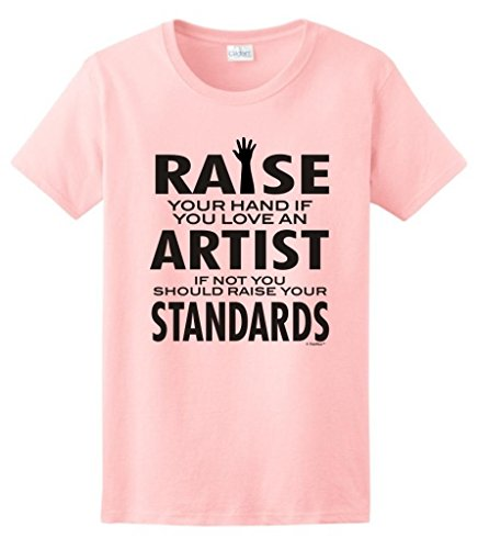 Love An Artist If Not Raise Your Standards Ladies T-Shirt 2Xl Light Pink