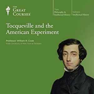 Tocqueville and the American Experiment | [ The Great Courses]