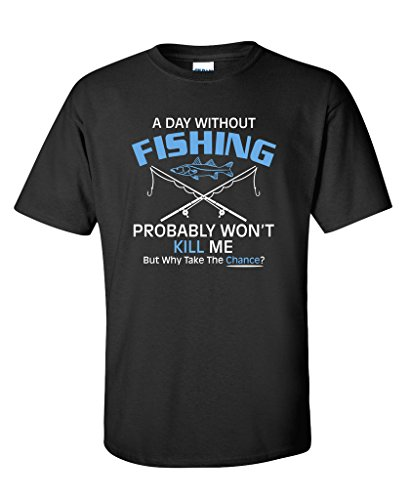 A-Day-Without-Fishing-Probably-WonT-Kill-Me-Gift-Idea-to-Dad-Funny-T-Shirt