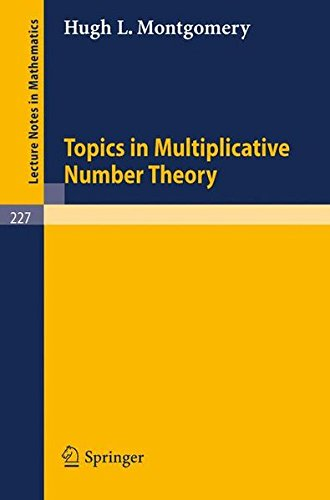Topics in Multiplicative Number Theory (Lecture Notes in Mathematics)