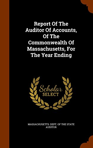 Report Of The Auditor Of Accounts, Of The Commonwealth Of Massachusetts, For The Year Ending