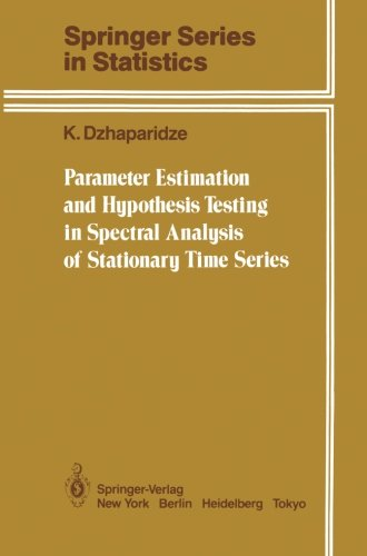 Parameter Estimation and Hypothesis Testing in Spectral Analysis of Stationary Time Series (Springer Series in Statistic