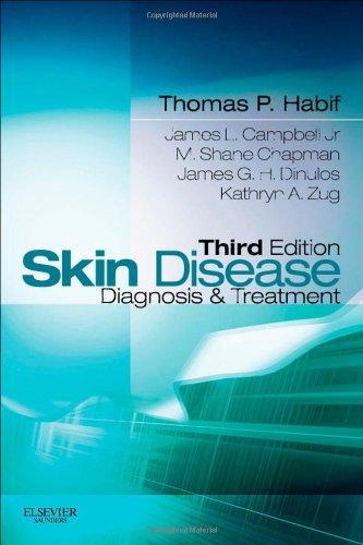 Skin Disease: Diagnosis And Treatment, 3E (Skin Disease: Diagnosis And Treatment (Habif))