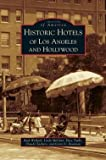 img - for Ruth Wallach: Historic Hotels of Los Angeles and Hollywood (Hardcover); 2008 Edition book / textbook / text book