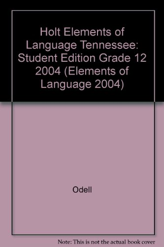 Holt Elements of Language Tennessee: Student Edition Grade 12 2004 (Elements of Language 2004)