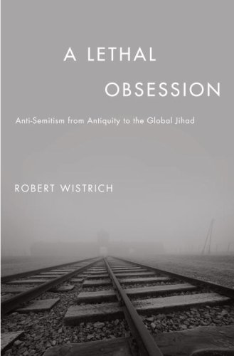 Review: Robert S. Wistrich, A Lethal Obsession: Anti-Semitism from Antiquity to the Global Jihad. Review by Peter J. Haas