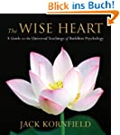 The Wise Heart: A Guide to the Univer...