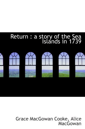 Return : a story of the Sea Islands in 1739