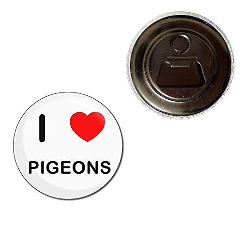 I Love Pigeons - 55mm aimant décapsuleur
