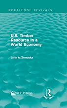 US Timber Resource in a World Economy Routledge Revivals