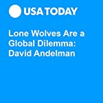 Lone Wolves Are a Global Dilemma: David Andelman | David A. Andelman