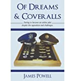 img - for Of Dreams & Coveralls: Daring to Become an Airline Pilot Despite the Opposition and Challenges (Paperback) - Common book / textbook / text book