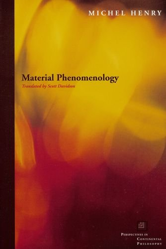Material Phenomenology (Perspectives in Continental Philosophy)