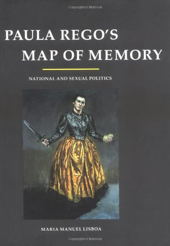 Paula Rego's Map of Memory: National and Sexual Politics